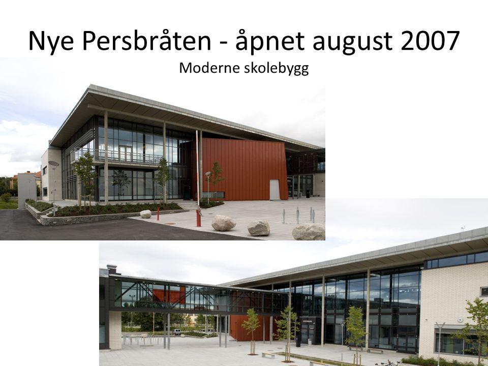 Nye Persbråten - åpnet august 2007 Moderne skolebygg