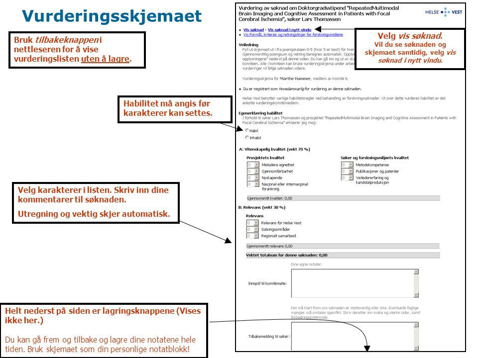 Søknadsvisningen Viser andre vedlegg, herunder CV og publikasjonsliste (PDF-dokument) Tilbakeknappen benyttes for å komme tilbake til vurderings- skjemaet for søknaden.