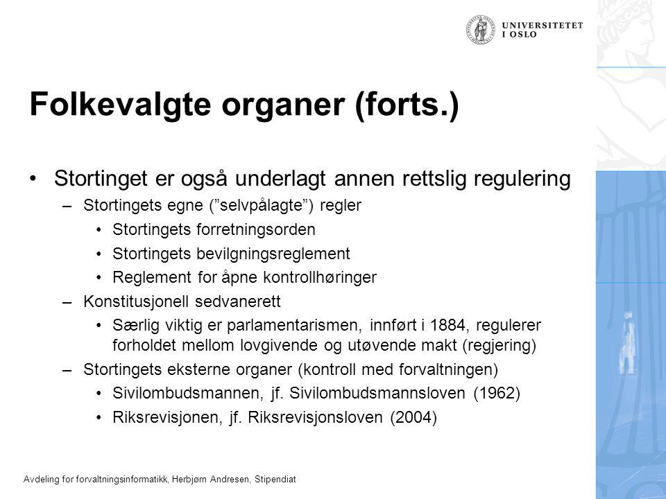 Avdeling for forvaltningsinformatikk, Herbjørn Andresen, Stipendiat Folkevalgte organer (forts.) •Stortinget er også underlagt annen rettslig reguleri