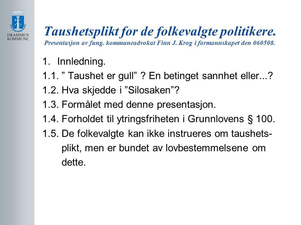 Taushetsplikt for de folkevalgte politikere.Presentasjon av fung.