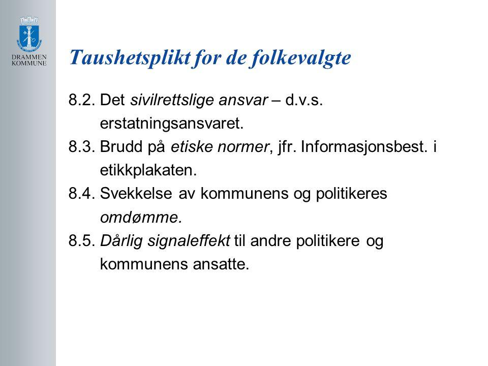 Taushetsplikt for de folkevalgte 8.2.Det sivilrettslige ansvar – d.v.s.