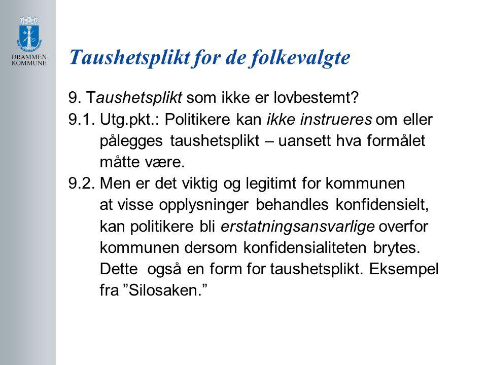 Taushetsplikt for de folkevalgte 9.Taushetsplikt som ikke er lovbestemt.
