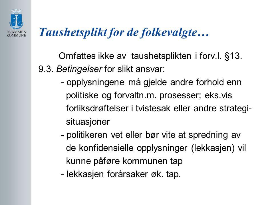 Taushetsplikt for de folkevalgte… Omfattes ikke av taushetsplikten i forv.l.