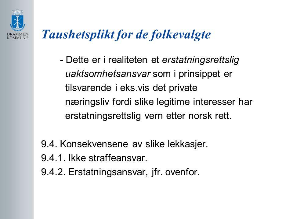 Taushetsplikt for de folkevalgte - Dette er i realiteten et erstatningsrettslig uaktsomhetsansvar som i prinsippet er tilsvarende i eks.vis det private næringsliv fordi slike legitime interesser har erstatningsrettslig vern etter norsk rett.