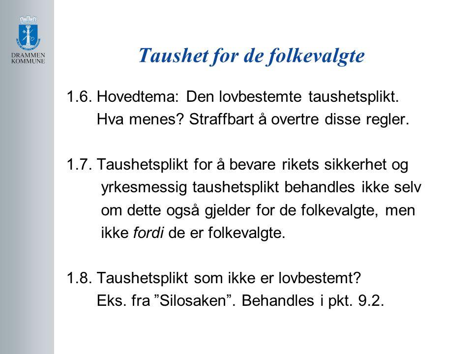 Taushet for de folkevalgte 1.6.Hovedtema: Den lovbestemte taushetsplikt.