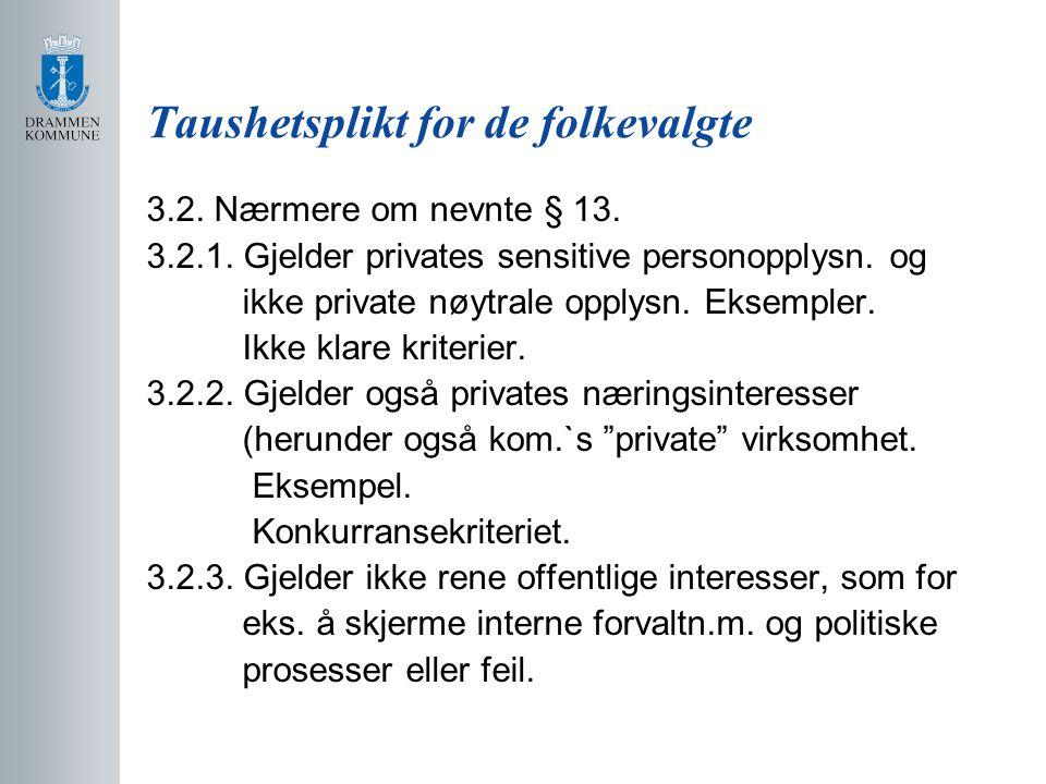 Taushetsplikt for de folkevalgte 3.2.Nærmere om nevnte § 13.