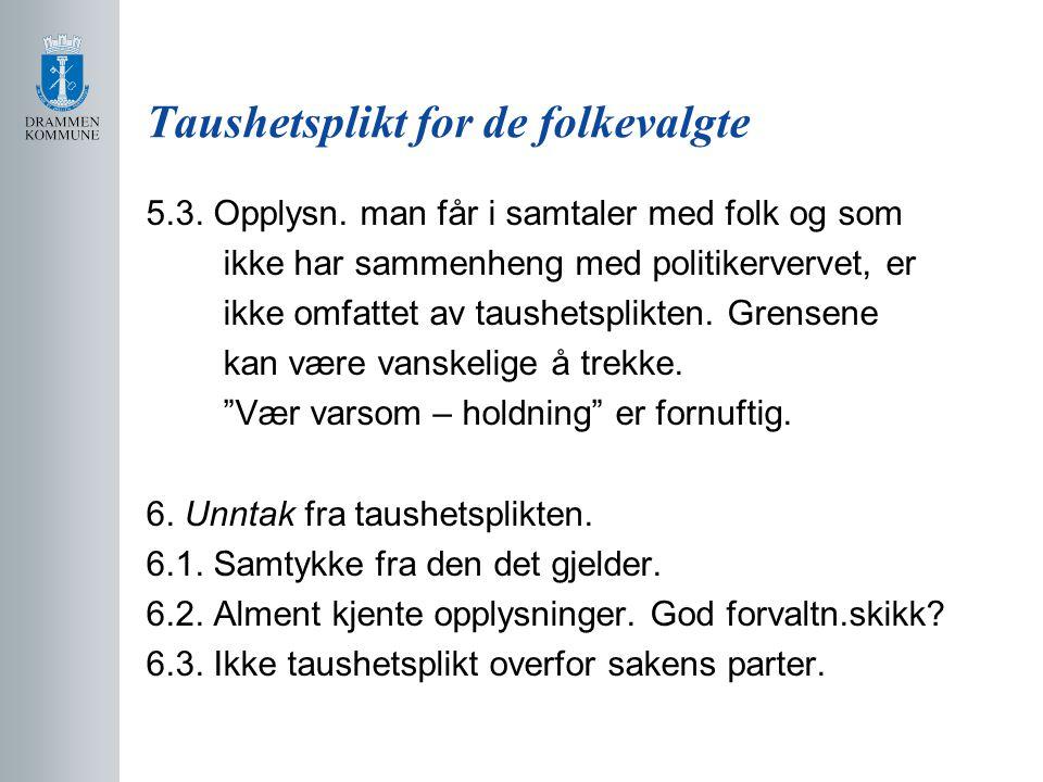 Taushetsplikt for de folkevalgte 5.3.Opplysn.