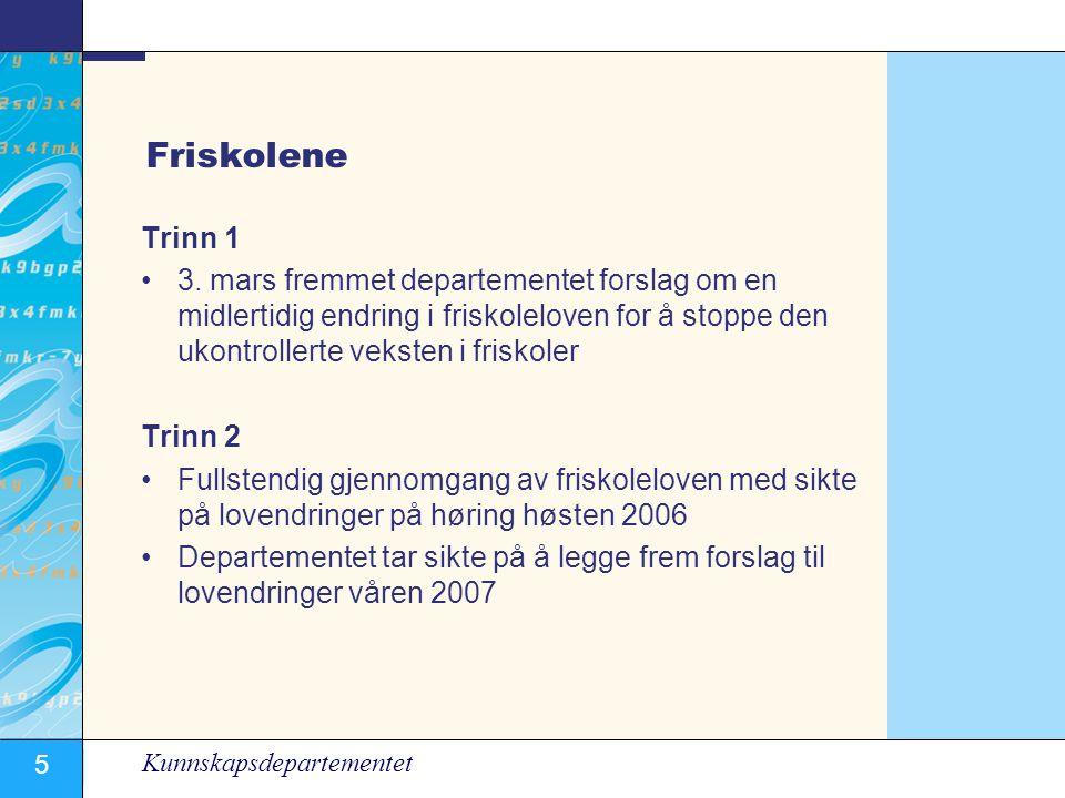 5 Kunnskapsdepartementet Friskolene Trinn 1 •3.