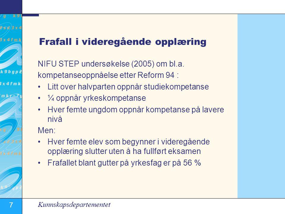 7 Kunnskapsdepartementet Frafall i videregående opplæring NIFU STEP undersøkelse (2005) om bl.a.