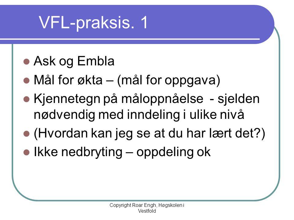 VFL-praksis. 1  Ask og Embla  Mål for økta – (mål for oppgava)  Kjennetegn på måloppnåelse - sjelden nødvendig med inndeling i ulike nivå  (Hvorda