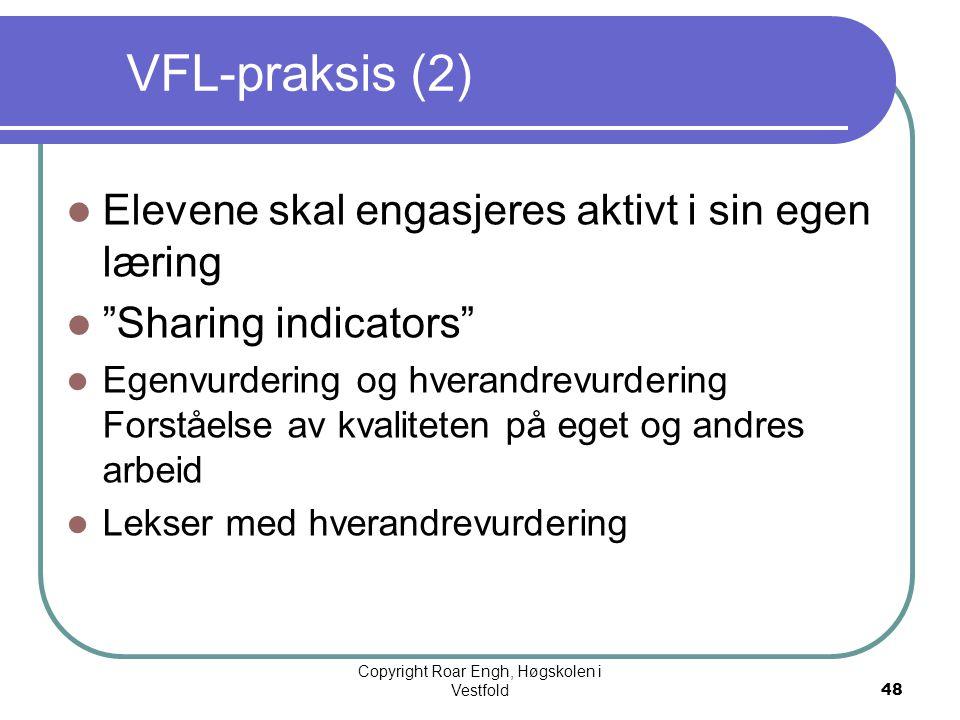 """48 VFL-praksis (2)  Elevene skal engasjeres aktivt i sin egen læring  """"Sharing indicators""""  Egenvurdering og hverandrevurdering Forståelse av kvali"""