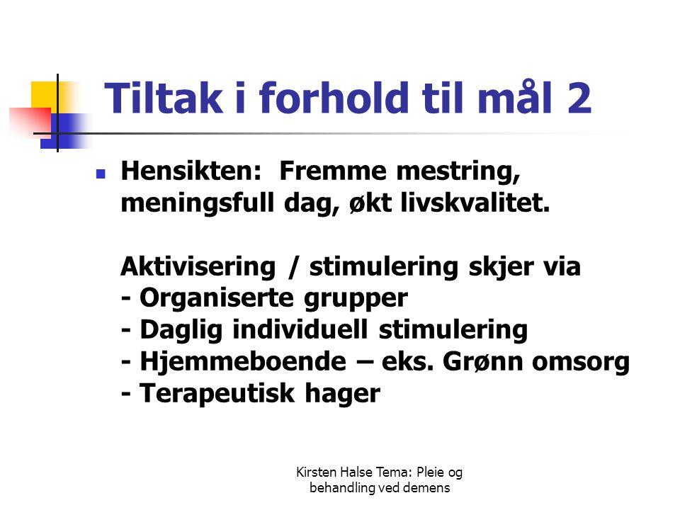 Kirsten Halse Tema: Pleie og behandling ved demens Validering - fortsettelse  Generelle prinsipper for validering - Reagere på følelser heller enn på fakta.