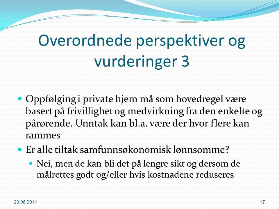 Overordnede perspektiver og vurderinger 3  Oppfølging i private hjem må som hovedregel være basert på frivillighet og medvirkning fra den enkelte og