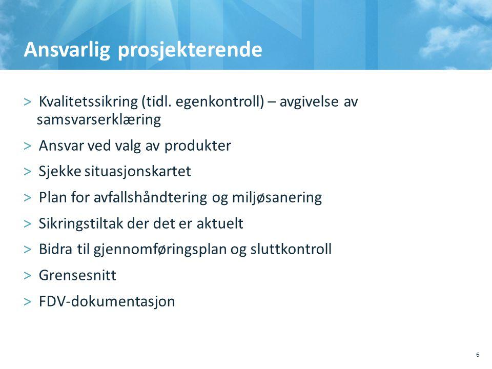 Ansvarlig prosjekterende >Kvalitetssikring (tidl. egenkontroll) – avgivelse av samsvarserklæring >Ansvar ved valg av produkter >Sjekke situasjonskarte