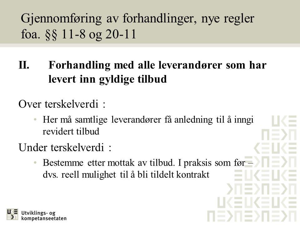 Gjennomføring av forhandlinger, nye regler foa. §§ 11-8 og 20-11 II. Forhandling med alle leverandører som har levert inn gyldige tilbud Over terskelv