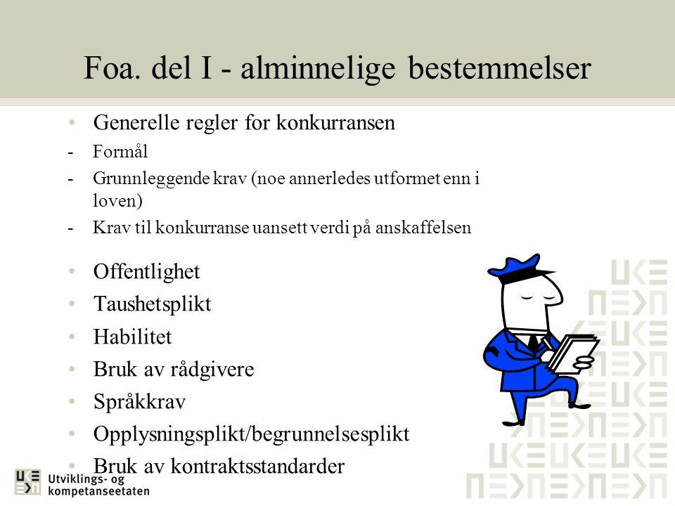 Foa. del I - alminnelige bestemmelser •Generelle regler for konkurransen - Formål - Grunnleggende krav (noe annerledes utformet enn i loven) - Krav ti