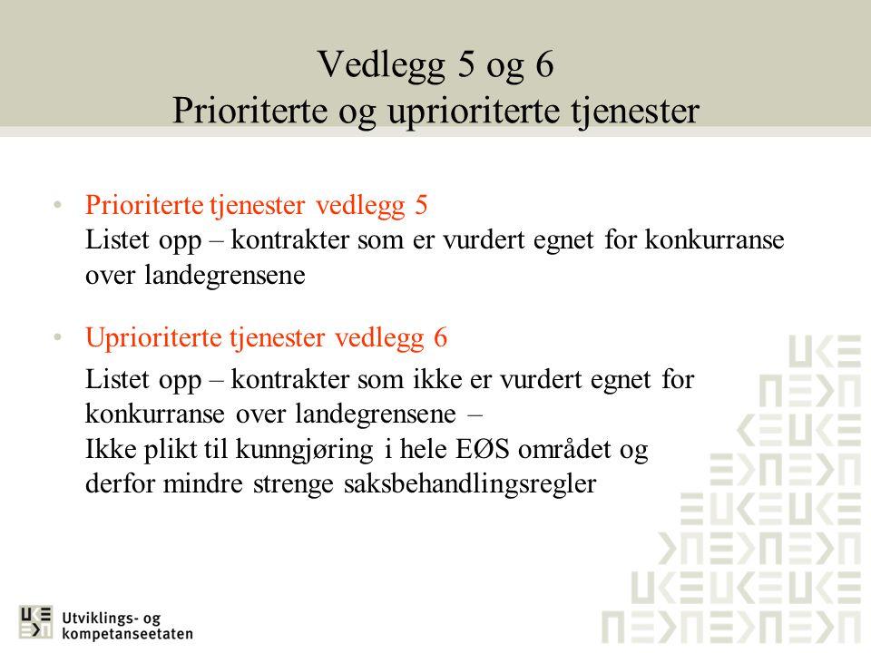 Vedlegg 5 og 6 Prioriterte og uprioriterte tjenester •Prioriterte tjenester vedlegg 5 Listet opp – kontrakter som er vurdert egnet for konkurranse ove
