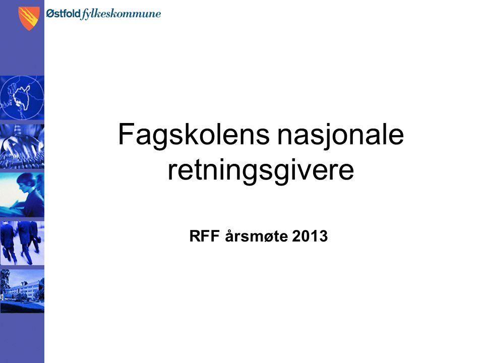 Fagskolens nasjonale retningsgivere RFF årsmøte 2013