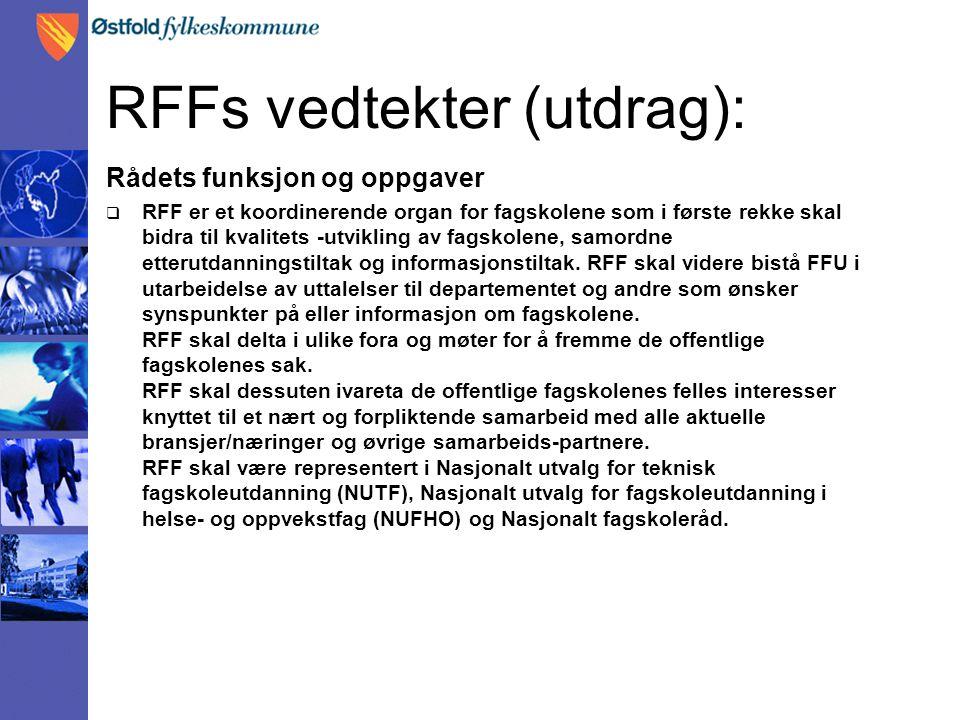 RFFs vedtekter (utdrag): Rådets funksjon og oppgaver  RFF er et koordinerende organ for fagskolene som i første rekke skal bidra til kvalitets -utvikling av fagskolene, samordne etterutdanningstiltak og informasjonstiltak.
