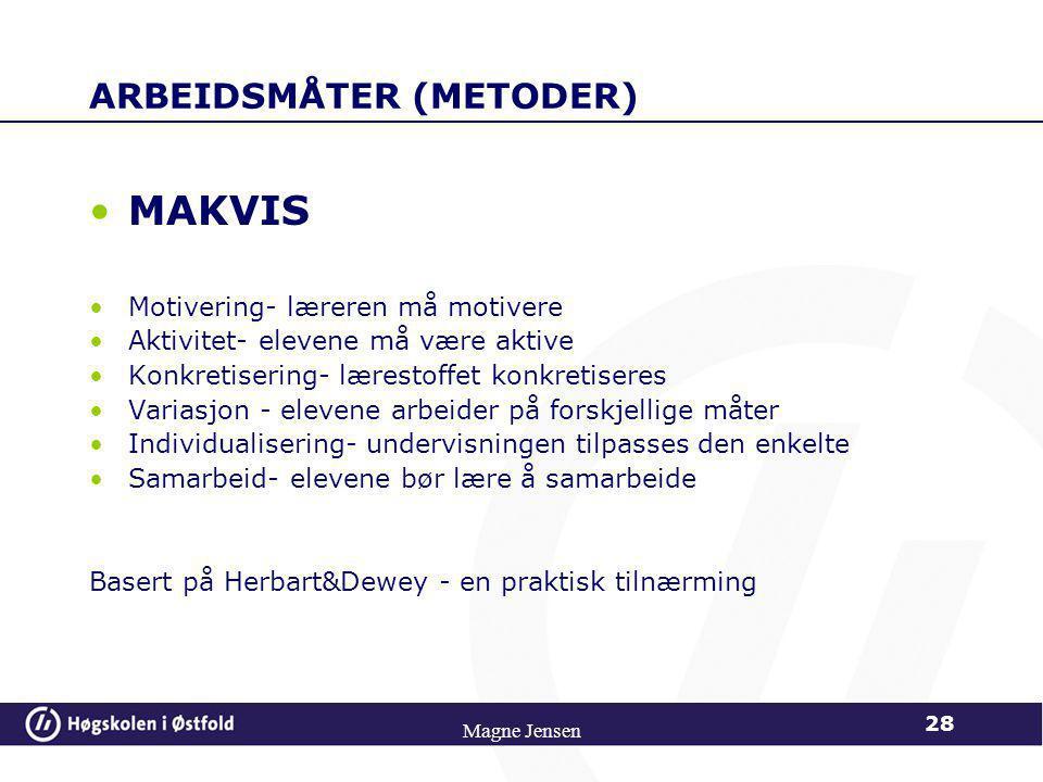 Didaktiske kategorier •ARBEIDSMÅTER (METODER) De grepene eller tiltakene vi bruker for å gjennomføre undervisningen Omfatter: -Spesifikk metode (prosj
