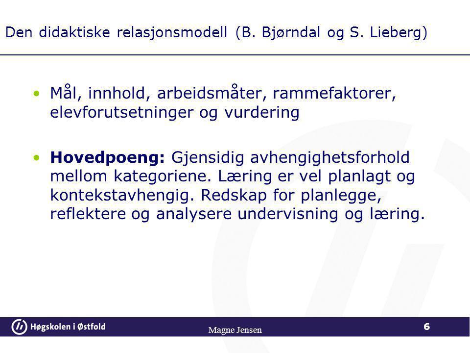Magne Jensen 16 FRA LÆREPLANMÅL TIL LÆRINGSMÅL Analyse av læreplanmål Konkretisering, formulering i atferdstermer Formulering av læringsmål for områdene - kunnskaper - ferdigheter - holdninger