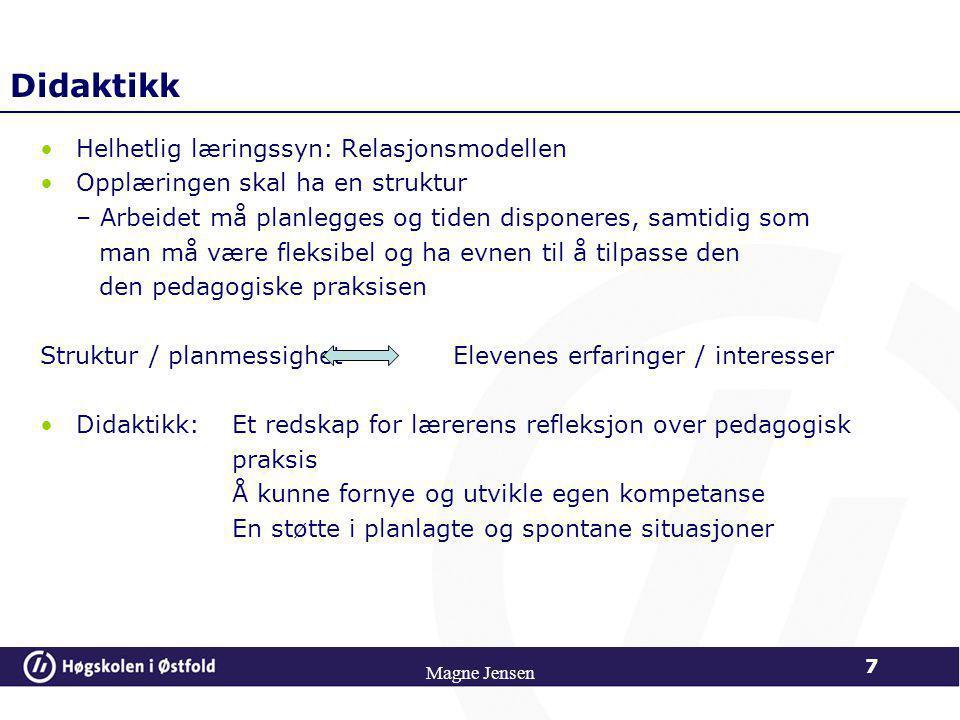 Magne Jensen 17 Målstyring i skolen ElevProsessMål Norsk skole er målstyrt, og læreplanene karakteriseres som målstyringsdokumenter
