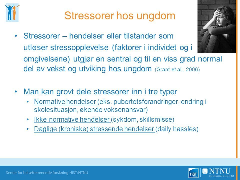 Stressorer hos ungdom •Stressorer – hendelser eller tilstander som utløser stressopplevelse (faktorer i individet og i omgivelsene) utgjør en sentral