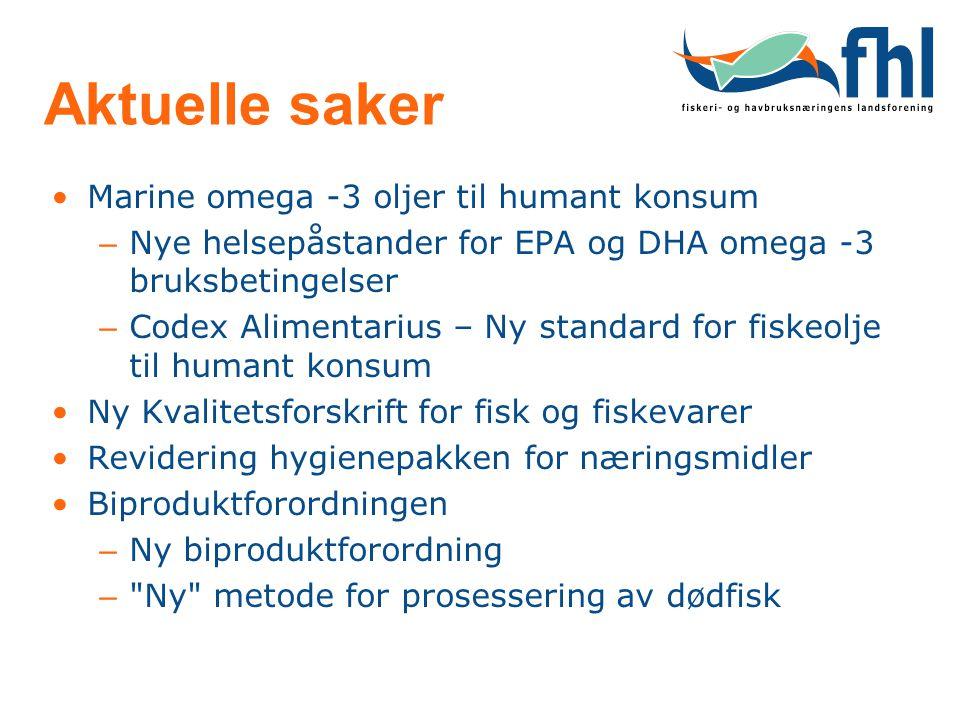 Aktuelle saker •Marine omega -3 oljer til humant konsum – Nye helsepåstander for EPA og DHA omega -3 bruksbetingelser – Codex Alimentarius – Ny standa