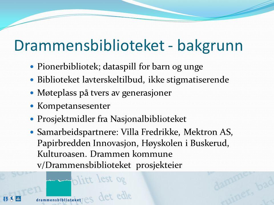 Drammensbiblioteket - bakgrunn  Pionerbibliotek; dataspill for barn og unge  Biblioteket lavterskeltilbud, ikke stigmatiserende  Møteplass på tvers