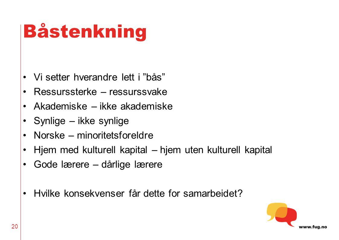 """Båstenkning •Vi setter hverandre lett i """"bås"""" •Ressurssterke – ressurssvake •Akademiske – ikke akademiske •Synlige – ikke synlige •Norske – minoritets"""