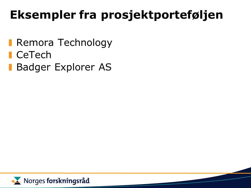 Eksempler fra prosjektporteføljen Remora Technology CeTech Badger Explorer AS
