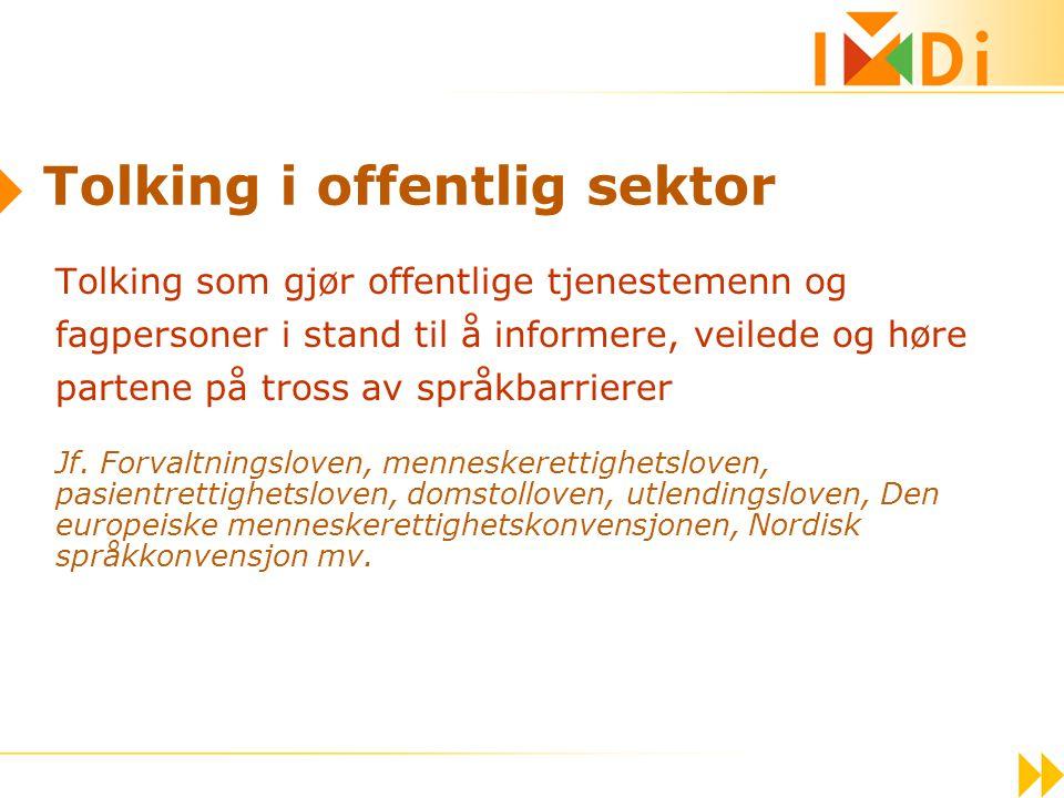 2. bud Bruk tolk med dokumenterte kvalifikasjoner! Bruk tolk fra Nasjonalt tolkeregister!