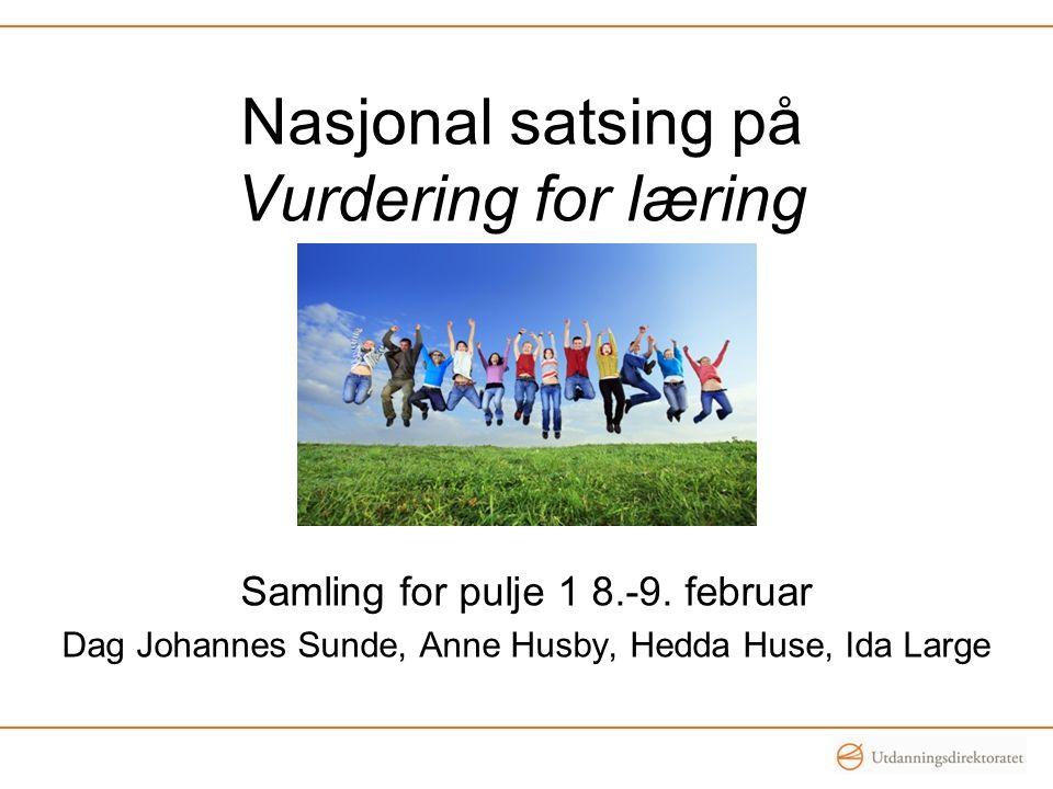 Nasjonal satsing på Vurdering for læring Samling for pulje 1 8.-9.