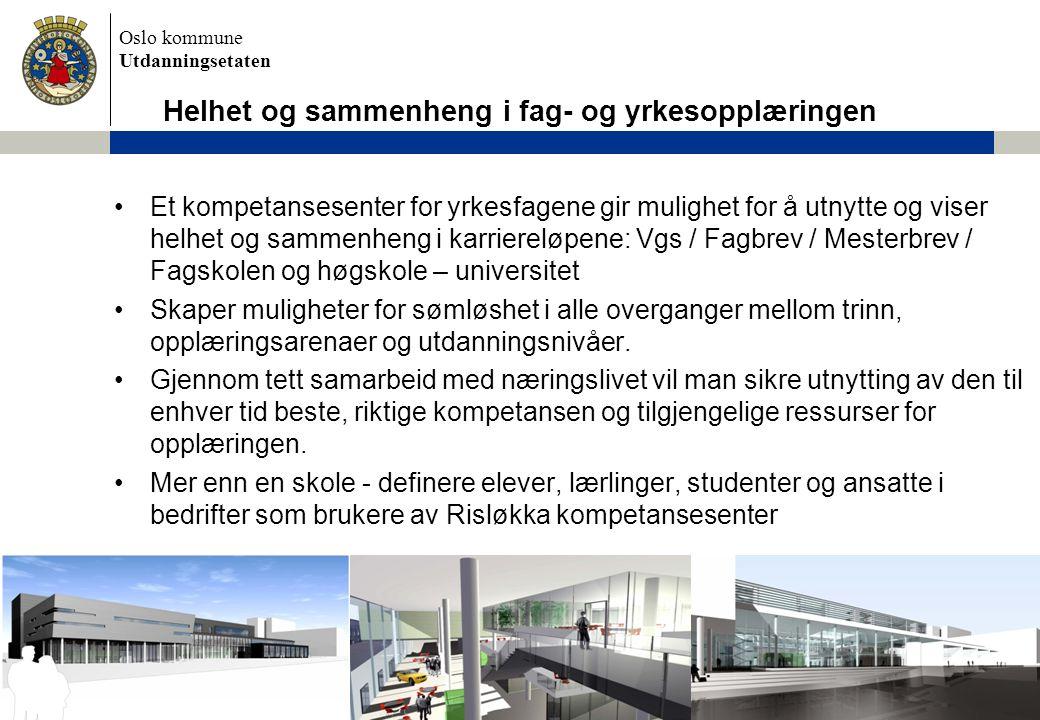Oslo kommune Utdanningsetaten •Et kompetansesenter for yrkesfagene gir mulighet for å utnytte og viser helhet og sammenheng i karriereløpene: Vgs / Fa
