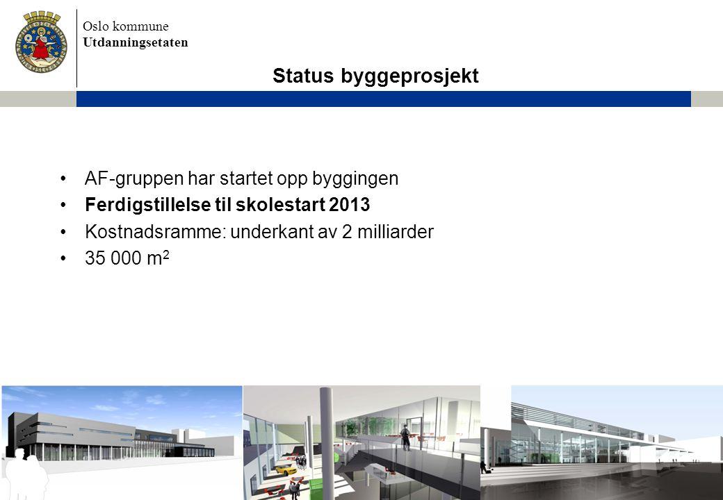 Oslo kommune Utdanningsetaten •AF-gruppen har startet opp byggingen •Ferdigstillelse til skolestart 2013 •Kostnadsramme: underkant av 2 milliarder •35