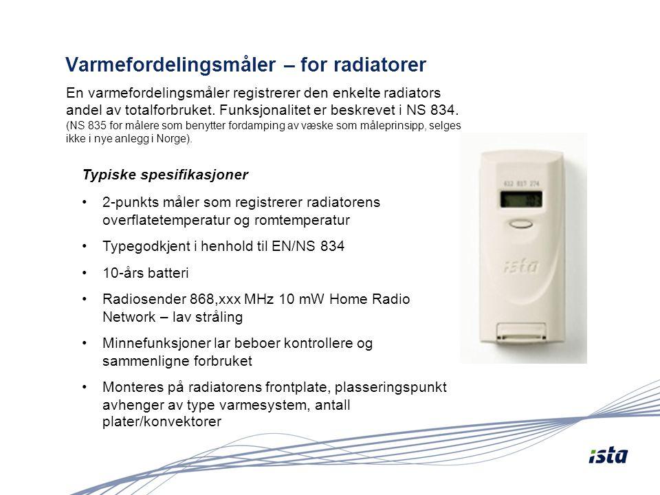 Varmefordelingsmåler – for radiatorer En varmefordelingsmåler registrerer den enkelte radiators andel av totalforbruket. Funksjonalitet er beskrevet i