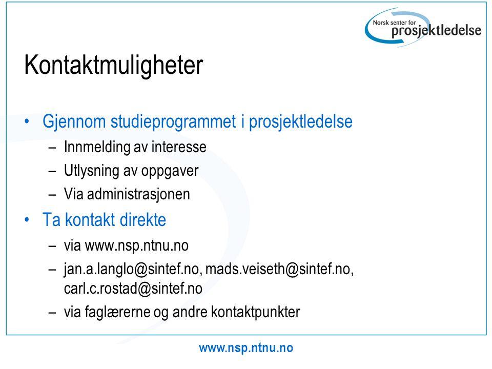 www.nsp.ntnu.no Kontaktmuligheter •Gjennom studieprogrammet i prosjektledelse –Innmelding av interesse –Utlysning av oppgaver –Via administrasjonen •T