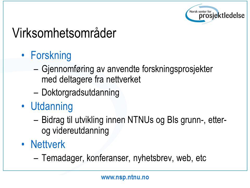 www.nsp.ntnu.no Virksomhetsområder •Forskning –Gjennomføring av anvendte forskningsprosjekter med deltagere fra nettverket –Doktorgradsutdanning •Utda