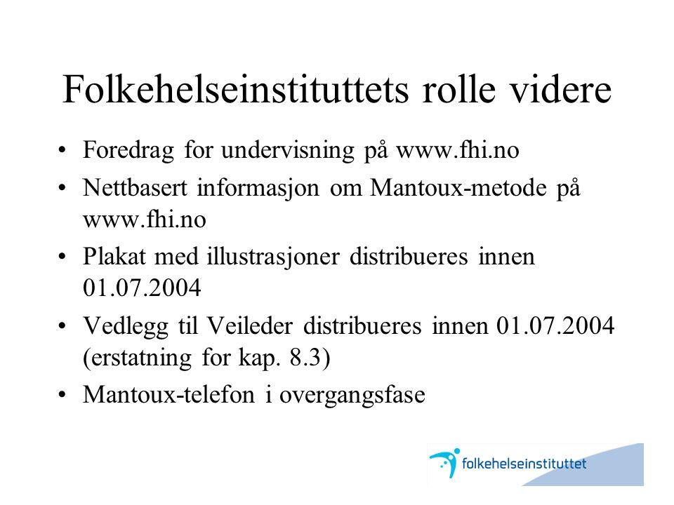 Folkehelseinstituttets rolle videre •Foredrag for undervisning på www.fhi.no •Nettbasert informasjon om Mantoux-metode på www.fhi.no •Plakat med illus