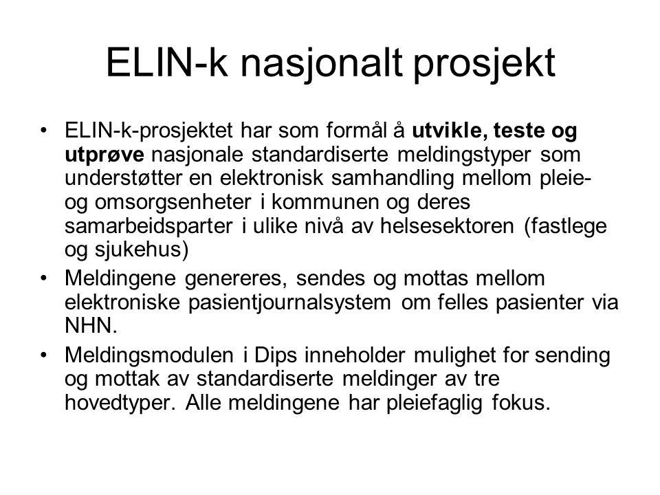 ELIN-k nasjonalt prosjekt •ELIN-k-prosjektet har som formål å utvikle, teste og utprøve nasjonale standardiserte meldingstyper som understøtter en ele