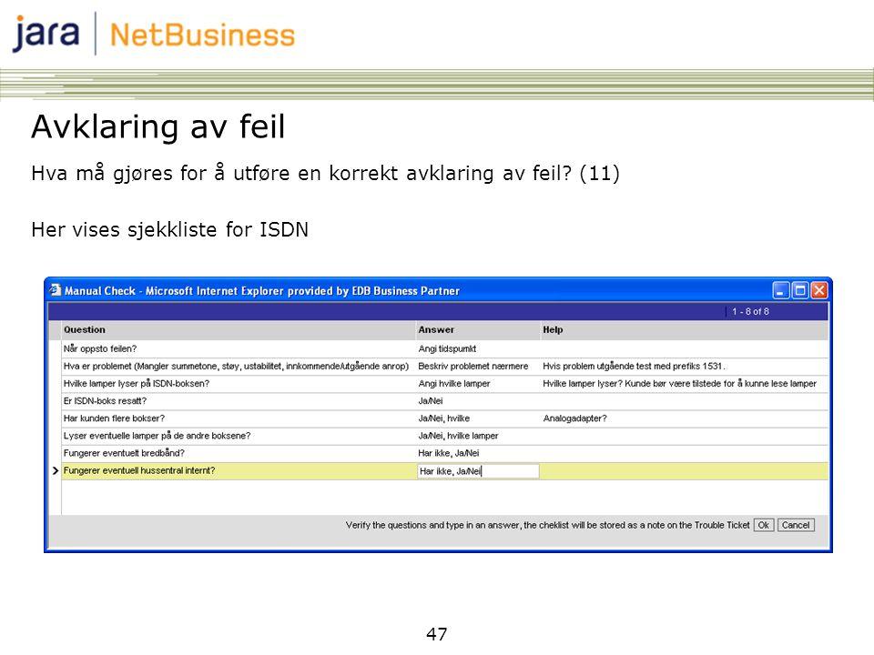 47 Avklaring av feil Hva må gjøres for å utføre en korrekt avklaring av feil? (11) Her vises sjekkliste for ISDN