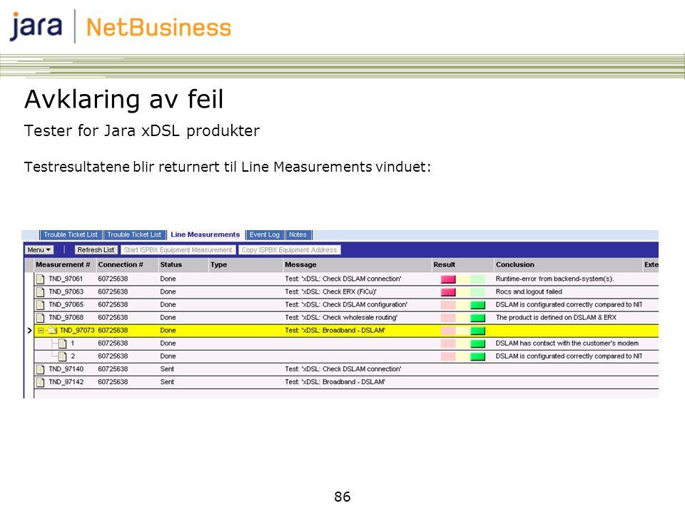 86 Tester for Jara xDSL produkter Testresultatene blir returnert til Line Measurements vinduet: Avklaring av feil