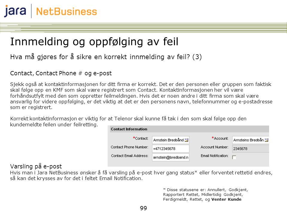 99 Hva må gjøres for å sikre en korrekt innmelding av feil? (3) Contact, Contact Phone # og e-post Sjekk også at kontaktinformasjonen for ditt firma e