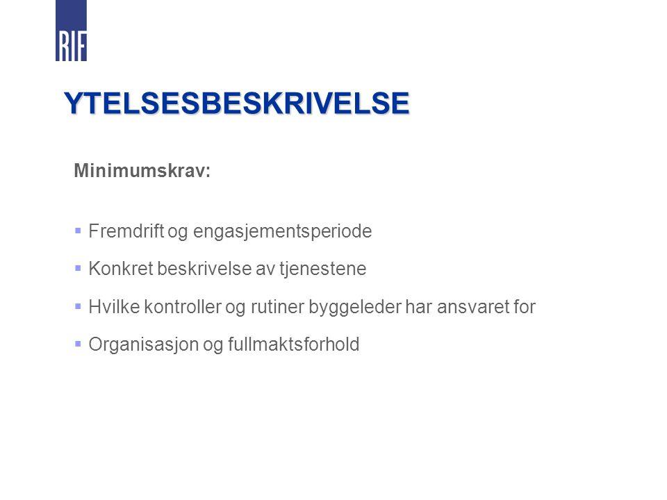 YTELSESBESKRIVELSE Minimumskrav:  Fremdrift og engasjementsperiode  Konkret beskrivelse av tjenestene  Hvilke kontroller og rutiner byggeleder har ansvaret for  Organisasjon og fullmaktsforhold
