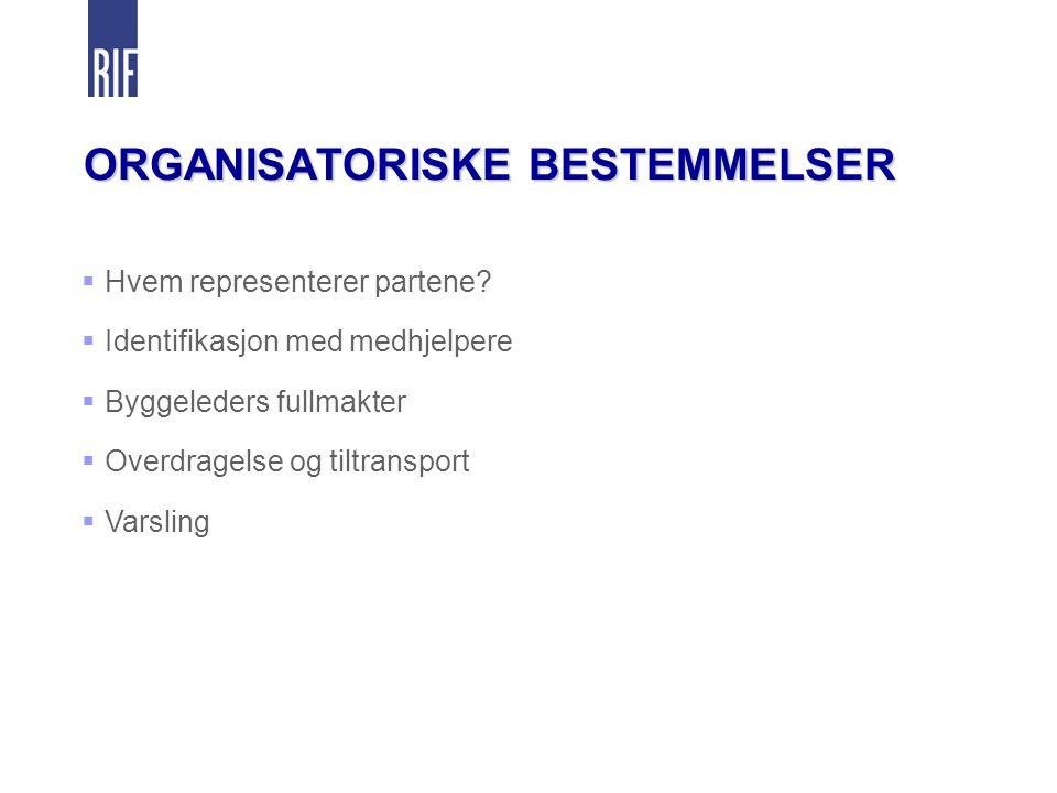 ORGANISATORISKE BESTEMMELSER  Hvem representerer partene.