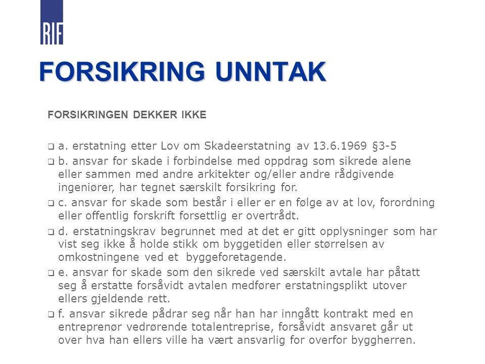 FORSIKRING UNNTAK FORSIKRINGEN DEKKER IKKE  a.