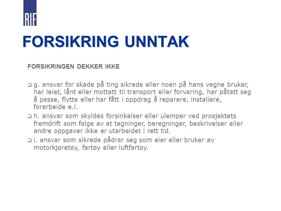 FORSIKRING UNNTAK FORSIKRINGEN DEKKER IKKE  g.
