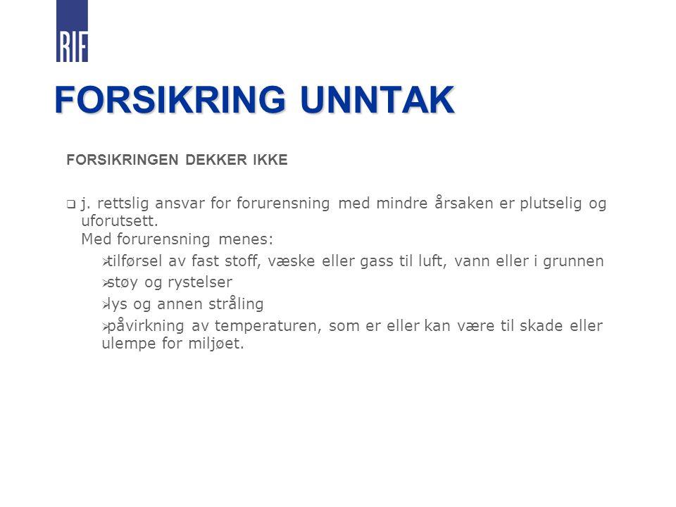FORSIKRING UNNTAK FORSIKRINGEN DEKKER IKKE  j.