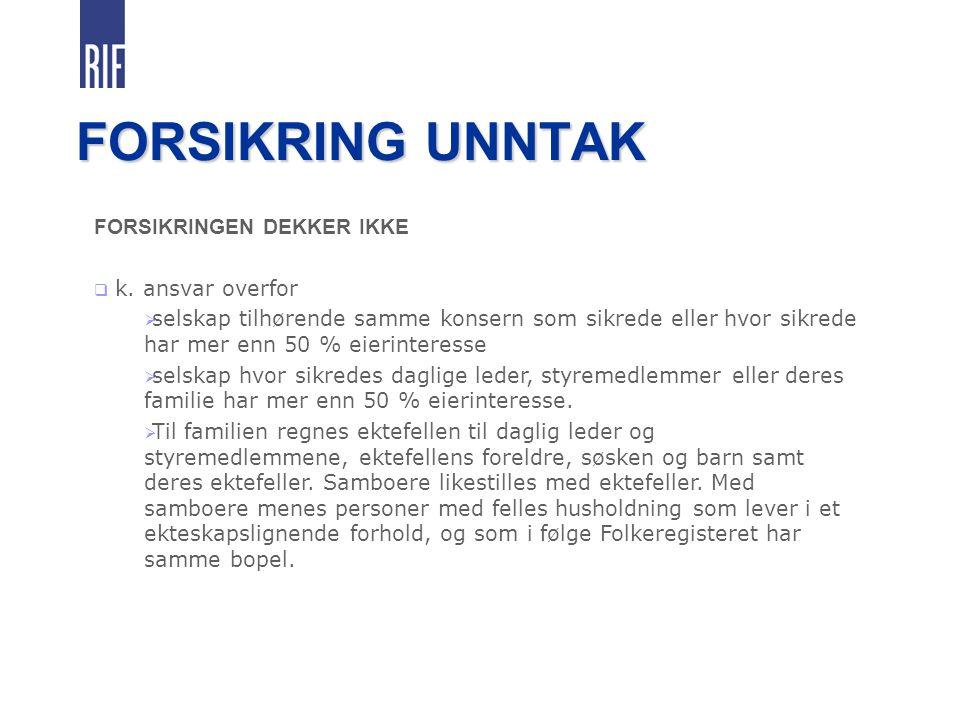 FORSIKRING UNNTAK FORSIKRINGEN DEKKER IKKE  k.