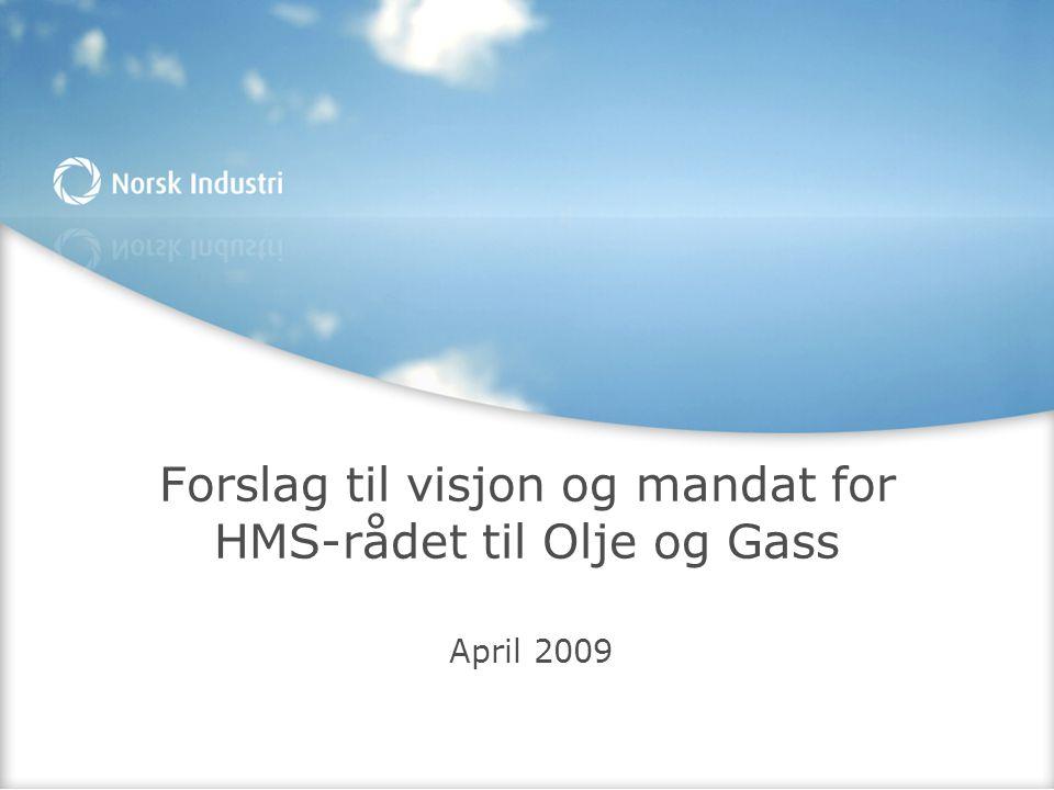 Forslag til visjon og mandat for HMS-rådet til Olje og Gass April 2009